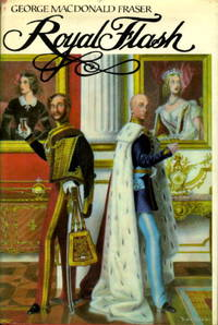 image of ROYAL FLASH:  from The Flashman Papers, 1842-43 and 1847-48.