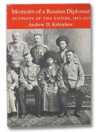 Memoirs of a Russian Diplomat: Outposts of the Empire, 1893-1917 (Yale Russian and East European Studies, 10)