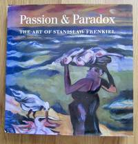 Passion and Paradox: The Art of Stanislaw Frenkiel