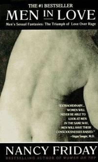 Men in Love : Men's Sexual Fantasies: The Triumph of Love Over Rage