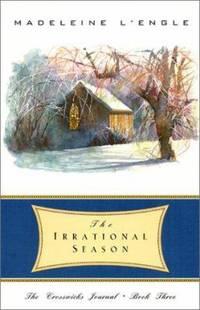 The Irrational Season The Crosswicks Journal  Book 3