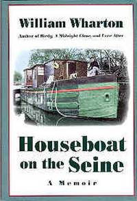 Houseboat on the Seine : A Memoir