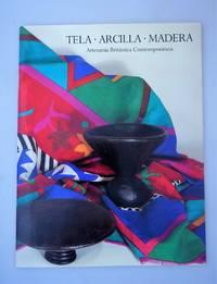 Tela, Arcilla, Madera : artesani´a Brita´nica Contempora´nea