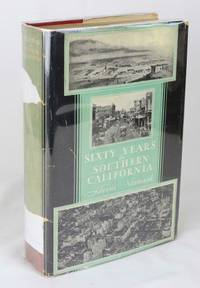 Sixty Years in Southern California 1853-1913: Containing the Reminiscences of Harris Newmark