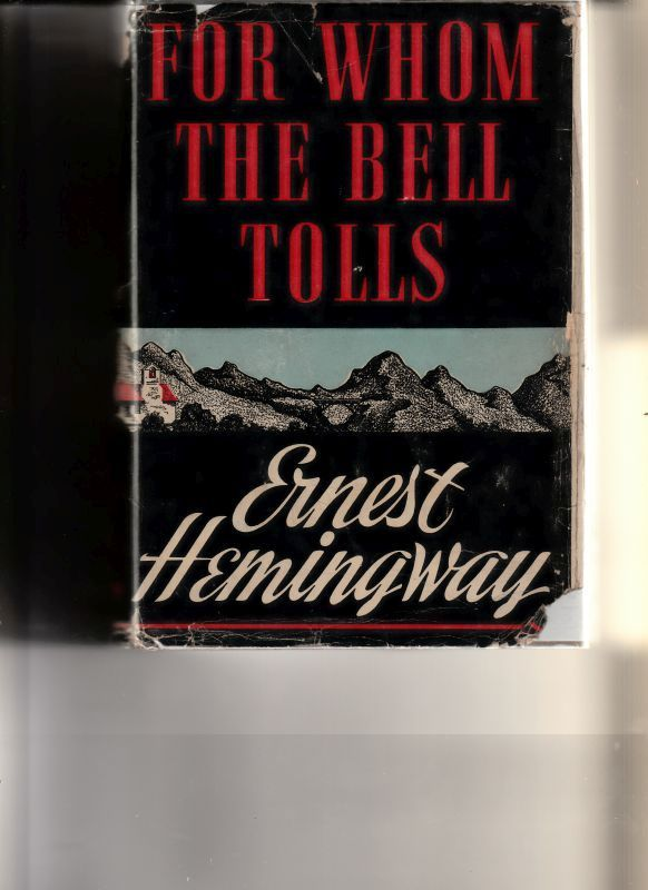 an analysis of the novel for whom the bell tolls by ernest hemmingway Ernest hemingway's for whom the bell tolls (1940) begins with a quotation   hemingway's novel about mourning concludes by depicting robert jordan, the   this observation on the process/value of mourning clarifies the criticism which.