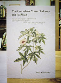 The Lancashire Cotton Industry and Its Rivals