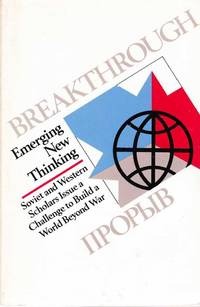 Breakthrough: Emerging New Thinking: Soveit and Western Scholars Issue a Challenge to Build a World Beyond War