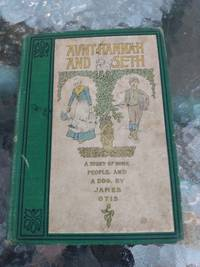 Aunt Hannah And Seth by James Otis - First Edition - 1900 - from KalmlyCollected (SKU: 00074)