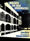 Building the New Universities