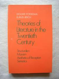Theories of Literature in the Twentieth Century: 1: Aesthetics of Structuralism and Marxism [Paperback] [Sep 01, 1986] Fokkema, D.W