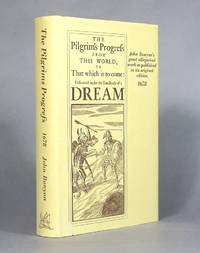 The Pilgrim's Progress As Originally Published By John Bunyan, Being A Facsimile Reproduction Of The First Edition