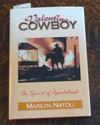 image of Valentine Cowboy a Story about a Town with Spirit The Spirit of Apacheland