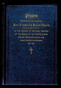 Prayers Offered by the Chaplain Rev. Frederick Brown Harris at the Opening of the Daily Sessions of the Senate of the United States During the Eighty-Fifth and Eighty-Sixth Congress 1957-60