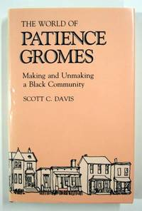 The World of Patience Gromes, Making and Unmaking a Black Community