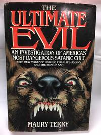 The Ultimate Evil: An Investigation into America's Most Dangerous Satanic Cult