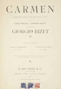 Carmen Dramma Lirico in Quattro Atti di Enrico Meilhac e Ludovico Halevy... Opera Completa Canto e Pianoforte (B) Lire 40.- Pianoforte Solo (B) Lire 20.-. [Piano-vocal score]