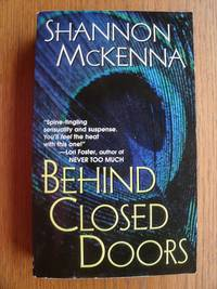 Behind Closed Doors by  Shannon McKenna - Paperback - First paperback edition later printing - 2003 - from Scene of the Crime Books, IOBA (SKU: biblio15420)