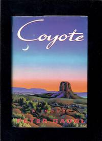 Coyote by  Peter Gadol - 1st Edition 1st Printing - 1990 - from Granada Bookstore  (Member IOBA) and Biblio.com