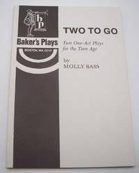 Two to Go: Two One Act Plays for the Teen Age