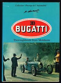 "Bugatti: Thoroughbreds from Molsheim (Collection ""Prestige de l'Automobile"")"