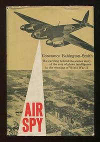 Air Spy: The Story of Photo Intelligence in World War II