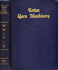 Illustrated and Descriptive Catalog of Whitin Cotton Yarn Machinery and Handbook of Useful...