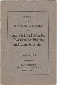 Report of the Board of Directors of the New York and Suburban Co-Operative Building and Loan Association by  et al  Abraham - First edition - 1915 - from Kaaterskill Books, ABAA/ILAB and Biblio.com