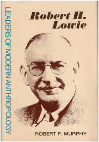 Robert H. Lowie (Leaders of Modern Anthropology)