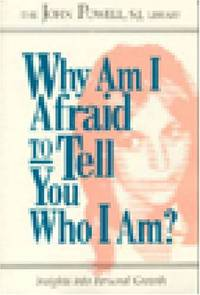 Why Am I Afraid to Tell You Who I Am ? by RCL Benziger (John Powell) - Paperback - from World of Books Ltd (SKU: GOR001814732)