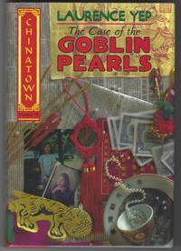 image of THE CASE OF THE GOBLIN PEARLS Chinatown Mystery #1