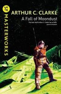 A Fall of Moondust (S.F. Masterworks) by Arthur C. Clarke - Paperback - 2002-03-05 - from Books Express and Biblio.co.uk