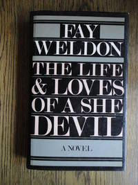 The Life and Loves of a She-Devil by  Fay Weldon - First UK Edition, First Printing - 1983 - from Weysprings Books, IOBA, PBFA and Biblio.com