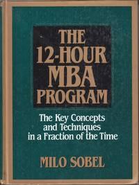 image of The 12-Hour MBA Program The Key Concepts and Techniques in a Fraction of  the Time