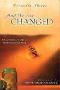 image of And We Are Changed : Encounters with a Transforming God