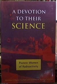 image of A Devotion to Their Science.; Pioneer Woman of Radioactivity