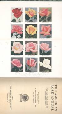 The American Rose Annual, the 1929 Year-Book of Rose Progress.14[Pernet-Ducher; Breeding; Propagating; Understock; Rose-disease work at the New Jersey Station; Black spot; When is a new rose a good rose?; Favorite roses; Vermont; Nurseryman's selection; Yellow roses I like; Hoosier beauties; Kansas roses; Arkansas; Teas in the South; Central Florida; Spartanburg; Pernetiana paradise; Roses of the future; Rating rose values; Shipping cut roses; Rugosa roses; Own-root roses; California roses; Physical geography of California; Climate; California rose paradise; Old roses; Garden practice; Combating heat in San Joaquin Valley; Monterey; Rose-planting Santa Clara County; Golden Gate; Petaluma; Commercial rose-growing; Puget Sound country;Europe
