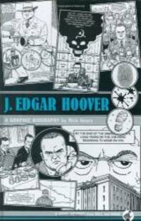 image of J. Edgar Hoover: A Graphic Biography