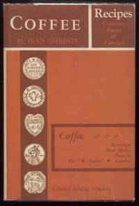 Coffee: Recipes Customs Facts and Fancies