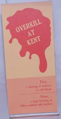 image of Overkill at Kent. First... a shooting of students in cold blood. Now... a legal lynching of fellow students and teachers
