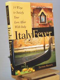 Italy Fever: 14 Ways to Satisfy Your Love Affair with Italy