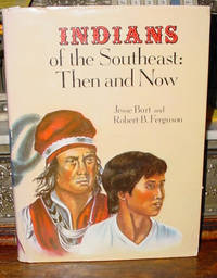 Indians of the Southeast:  Then and Now