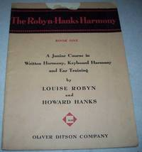 The Robyn Hanks Harmony Book One: A Junior Course in Written Harmony, Keyboard Harmony and Ear Training
