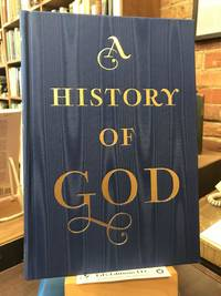 A History Of God From Abraham to the Present: The 4,000-Year Quest For God