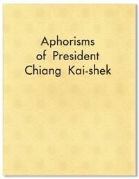 Aphorisms of President Chiang Kai-Shek