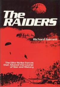 The Raiders: The Elite Strike Forces That Altered the Course of War and History