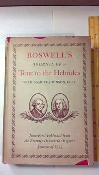 Boswell's Journal of A Tour to the Hebrides with Samuel Johnson, LL.D