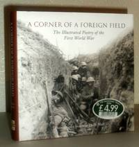 A Corner of a Foreign Field - The Illustrated Poetry of the First World War