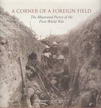 A Corner of a Foreign Field : The Illustrated Poetry of World War One