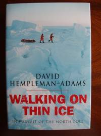 Walking On Thin Ice  -  In Pursuit of the North Pole