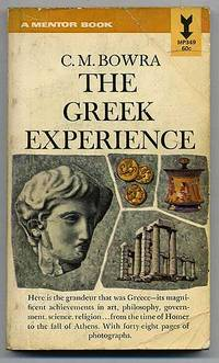 The Greek Experience by  C.M BOWRA - Paperback - 1964 - from Between the Covers- Rare Books, Inc. ABAA and Biblio.com